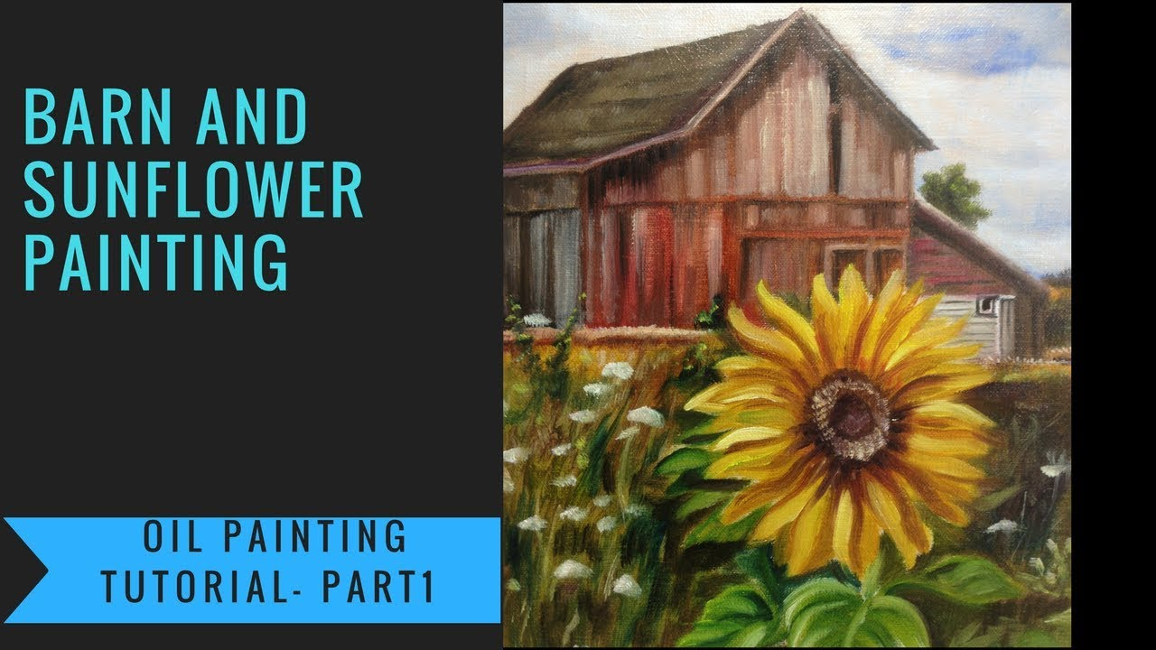 Barn And Sunflower Step By Step Oil Painting Tutorial Part1