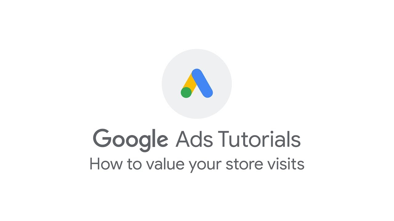 Google Ads Tutorials How To Value Your Store Visits Youtube