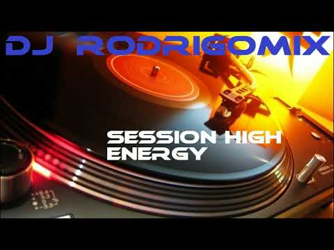 DJ RODRIGOMIX  SESSION HIGH ENERGY