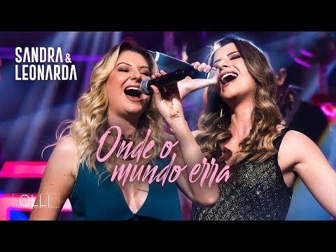 Sandra e Leonarda - Onde o Mundo Erra (DVD Tá Perfeito)