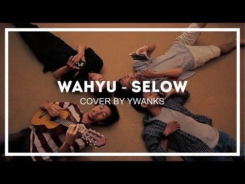 Wahyu - Selow COVER BY YWANKS
