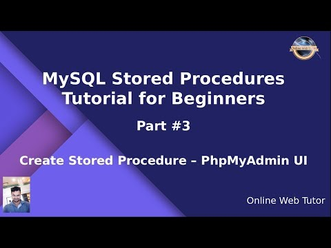 MySQL Stored Procedure Beginners Tutorial #3 - Create Stored Procedure using PhpMyAdmin Interface thumbnail