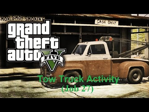 GTA V: Tow Truck Activity (Job 27)