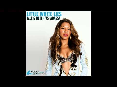 Tale & Dutch Vs. Adassa - Little White Lies (Tale & Dutch Club Edit)