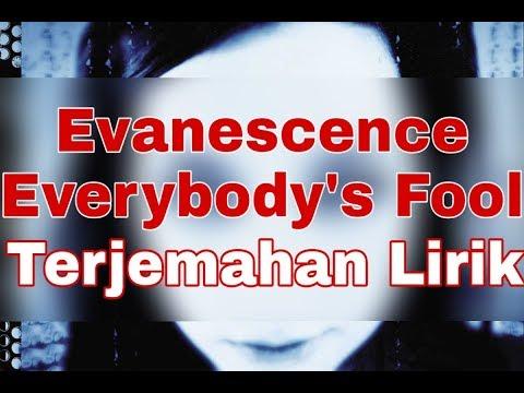 Evanescence - Everybody's Fool (terjemahan Lirik)
