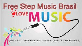 Crew 7 Feat. Geeno Fabulous - This Time (Hans-O-Matik Radio Edit)
