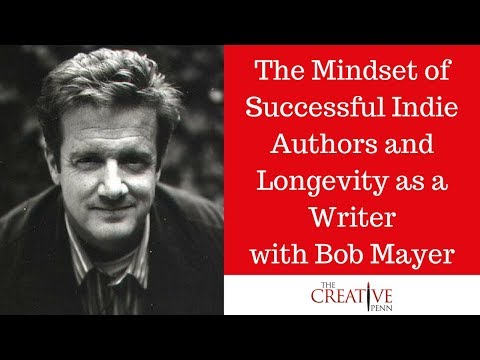 The Mindset Of Successful Indie Authors And Longevity As A Writer with Bob Mayer