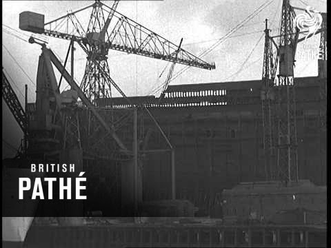 Shipbuilding Boom - Clyde Yards On Full Time (1938)