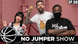 The No Jumper Show Ep. 50
