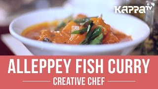 Alleppey Fish Curry - Creative Chef - Kappa TV