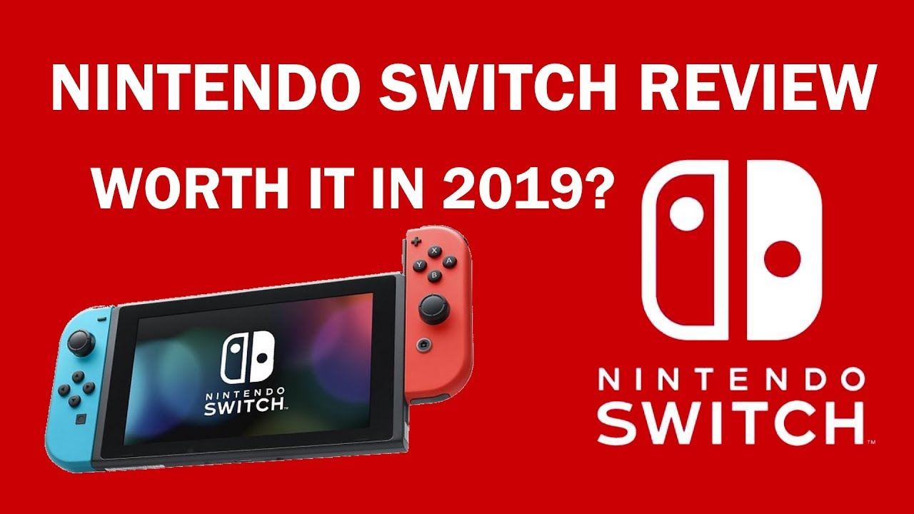 Is it worth it to buy nintendo switch 2019
