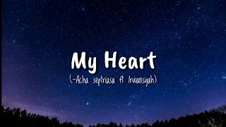 My Heart (-Acha Septriasa ft Irwansyah ) Vidio lirik