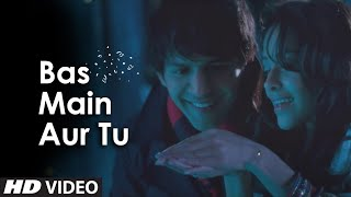 Bas Main Aur Tu (Akaash Vani) | Brand New Romantic Video Song 2013