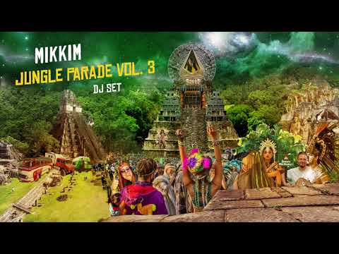 MikkiM - Jungle Parade Vol. 3 -  DJ Set