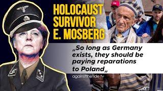 """Ocalały Żyd E. Mosberg: """"Jak długo Niemcy będą istnieć, powinny płacić odszkodowania Polsce""""!"""