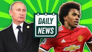 Manchester United Willian transfer? & Update From the World Cup + Transfer News | Daily Show