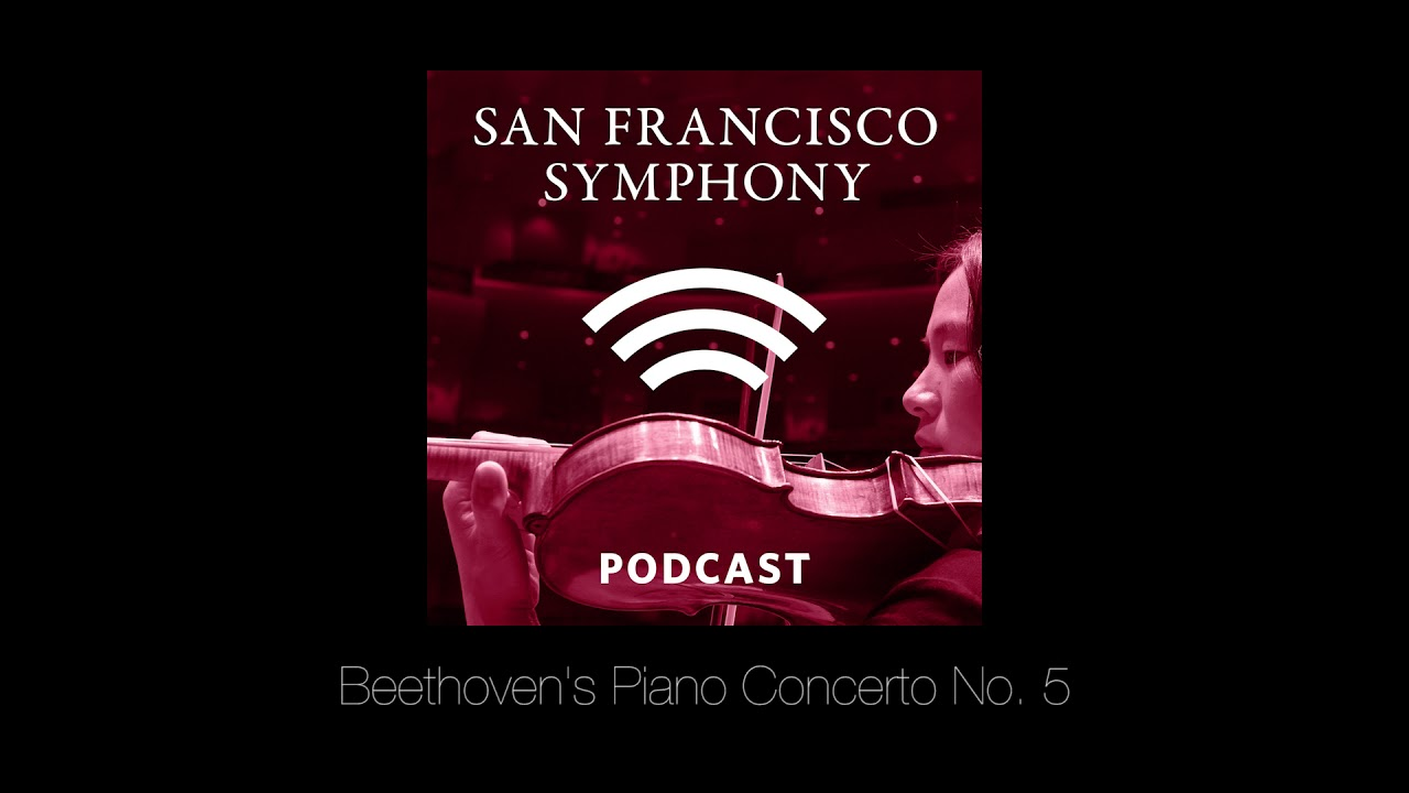 Program Note Podcast: Beethoven's Piano Concerto No  5