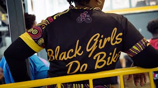 To The Women Who Keep Pedaling: Black Girls Do Bike