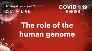 RSM COVID-19 Series | Episode 29: The role of the human genome