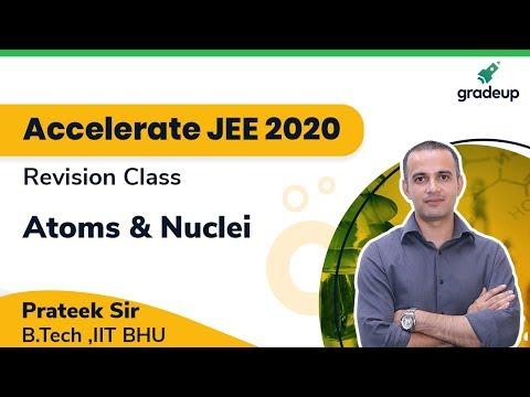 Atoms and Nuclei | Class 12 Physics | JEE Main 2020 | Gradeup JEE