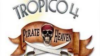 Let's Play Tropico 4 - Pirate Heaven DLC - Part 1