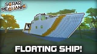 Making a Floating Boat Using the Buoyancy Mod! (Scrap Mechanic #296)