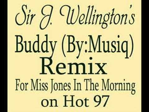 Buddy (Musiq) Remix By Sir J Wellington