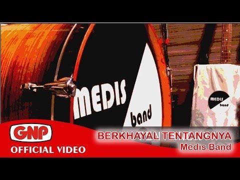Berkhayal Tentangnya - Medis Band (official video lyric)