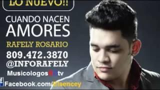 Rafely Rosario   Cuando Nacen Amores Audio Original