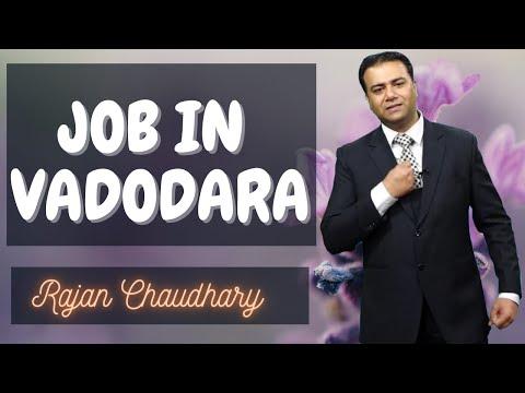 Jobs in Vadodara | Vacancies in Vadodara | Vadodara Jobs | Free Private Jobs | Rajan Chaudhary