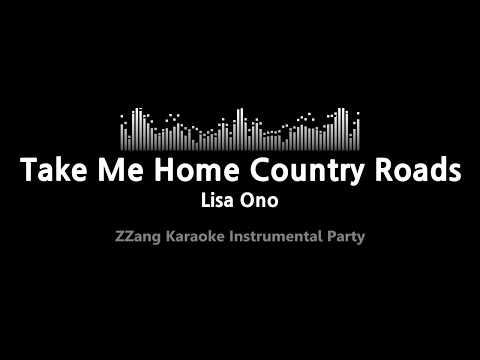 Lisa Ono-Take Me Home Country Roads (Instrumental) [ZZang KARAOKE]