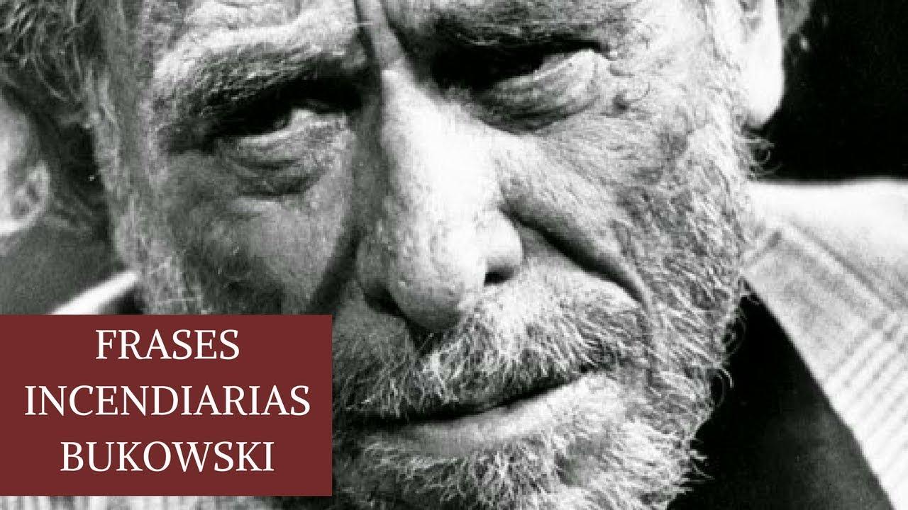 Bukowski Poesía Y Rebeldía Sus Frases Más Incendiarias