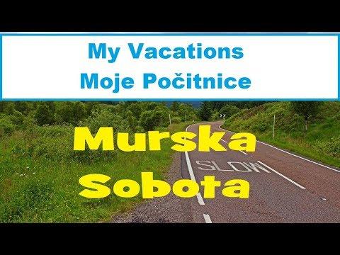 My Vacations: Murska Sobota, Slovenia