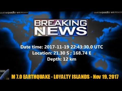 M 7.0 EARTHQUAKE - LOYALTY ISLANDS - Nov 19, 2017