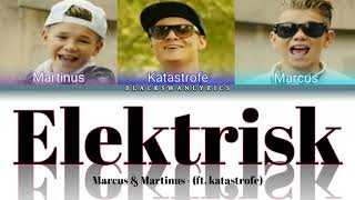 "Marcus & Martinus - ""ELEKTRISK"" ft, Katastrofe (Color Coded Lyrics English/Norwegian)"