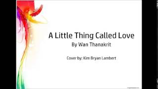 A Little Thing Called Love by Wan Thanakrit (COVER)