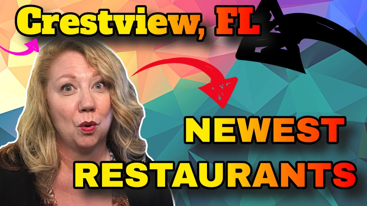 Things To Do In Crestview | Newest Restaurants