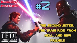 Star Wars Jedi: Fallen Order #2 - The Second Sister, the Train Ride from Hell, and New Friends!