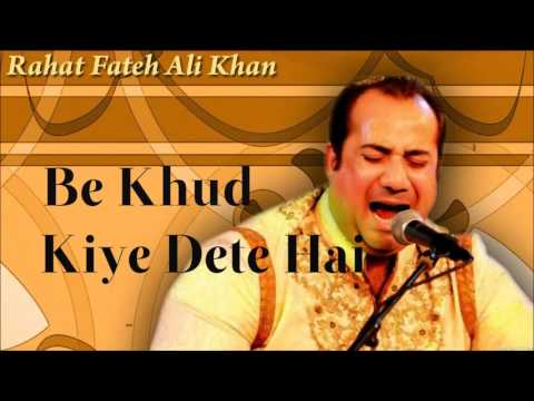 Be Khud Kiye Dete Hai   Rahat Fateh Ali Khan   Full   HQ   YouTube