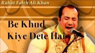 Be Khud Kiye Dete Hai   Rahat Fateh Ali Khan   full   HQ   YouTube