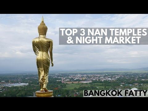 Nan Thailand's Top 3 Temples and Night Market