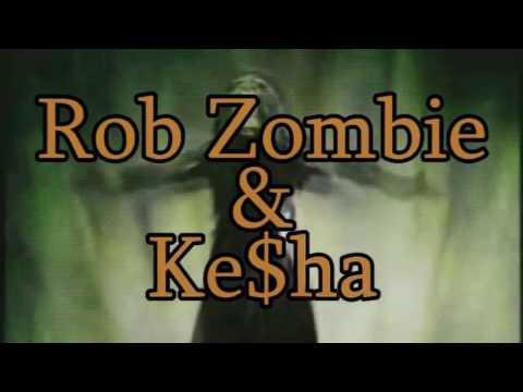 Rob Zombie Vs  Ke$ha - Young Dragula