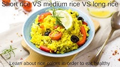Short rice VS medium rice VS long rice - What's The Difference between rice sizes and colors