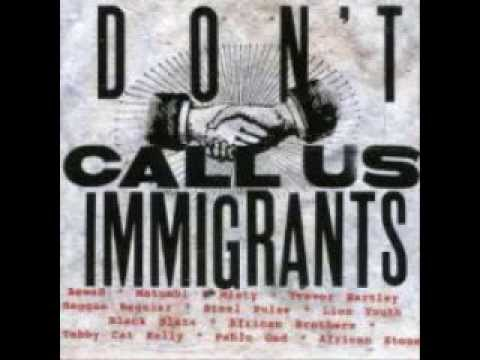 Don't Call Us Immigrants - Tabby Cat Kelly 'Don't Call Us Immigrants' UK Roots Reggae