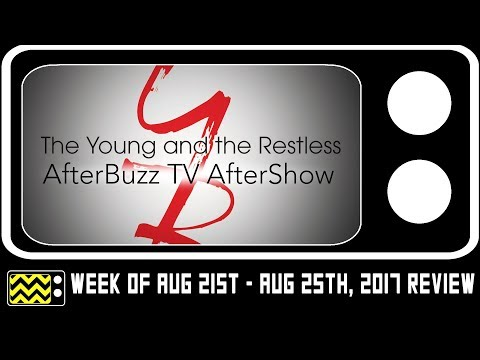 The Young & The Restless for August 21st - August 25th, 2017 Review & AfterShow | AfterBuzz TV