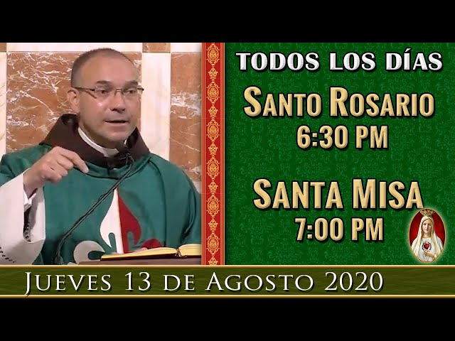 6:30pm Rosario y Misa en Vivo, Jueves 13 de agosto , Caballeros de la Virgen.