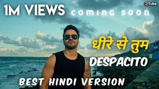 MUST WATCH!!!!!!! Despacito | Hindi Cover | dheere se tum | Sahil Verma