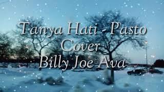 Gambar cover Tanya Hati - Billy Joe Ava Cover Lirik Video