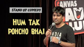 Hum tak pahucho bhai | Stand Up Comedy | Pratyush Chaubey