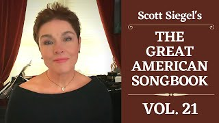 Scott Siegel's Great American Songbook Concert Series: Volume 21